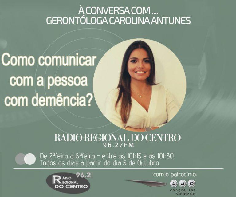 """Rádio Regional do Centro: """"À conversa com Carolina Antunes"""": Como comunicar com uma pessoa com demência?"""