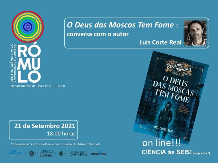 Rádio Regional do Centro: CIÊNCIA ÀS SEIS! no RÓMULO: O Deus das Moscas Tem Fome – Conversa com Luís Corte Real